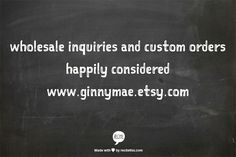 wholesale inquiries and custom orders happily considered  www.ginnymae.etsy.com
