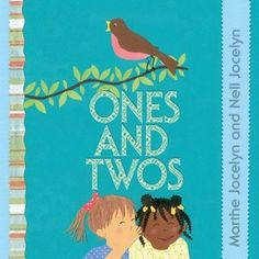 Ones and Twos by Marthe Jocelyn and Nell Jocelyn reviewed by Katie Fitzgerald @ storytimesecrets.blogspot.com #kidlit #picturebooks