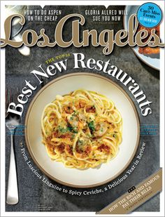 Insider's Guide to the Best New Restaurants (Los Angeles Magazine)