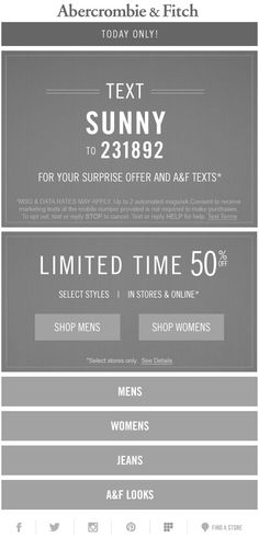In this email, Abercrombie is using mobile optimization to allow recipients to send a pre-populated text to a specific number, which in turn will provide the recipient with a special offer. #emailmarketing #retail #realtime #mobileoptimization