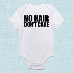 No Hair Don't Care, Funny Baby Clothes, Trendy Baby Gift, Unique Baby Shower