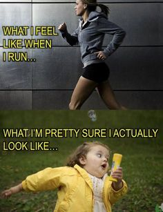 What I actually look like when I run... but it's better than a couch potato!