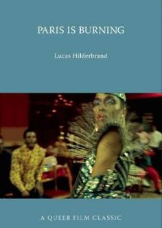 Paris is burning : a queer film classic -  This book contextualizes the film within the longer history of drag balls, the practices of documentary, the fervor of the culture wars, and issues of gender, sexuality, race, and class.
