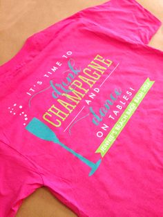 """It's time to drink #champagne and dance on tables."" Custom tshirts for a #Charleston #bachelorette party I Custom by Nico and Lala"