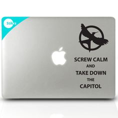 Hunger Games inspired Mockingjay Screw Calm and Take Down the Capitol!