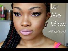"""Let Me Glow"" Makeup Tutorial"