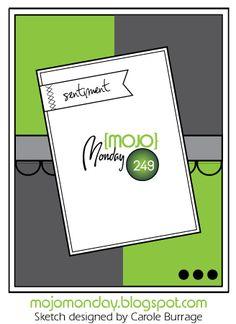 Mojo Monday sketch No. 249. #cards #card_making #sketches #crafts