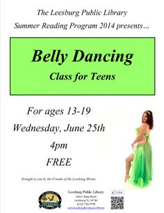 Get in shape and have fun at our Belly Dancing Class for Teens: Wednesday, June 25 at 4:00pm. FREE No registration required. Brought to you by the Friends of the Leesburg Public Library.