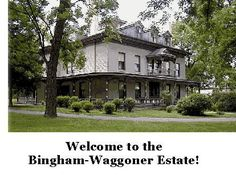 Welcome to the Bingham-Waggoner Estate in Independence, MO!  Frontier Trails Museum is right across the street.  The Harry Truman Home just blocks away.  Come visit.