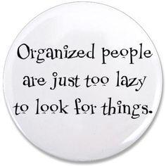 :)  so not organized!