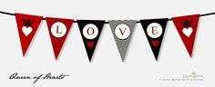 Queen of Hearts Valentine LOVE Banner - DIY Printable. via Etsy.