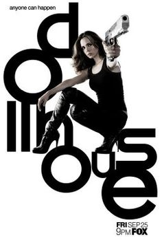 Dollhouse (TV series 2009).  Just started watching this and I love it so far :)