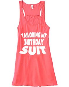 Tailroing My Birthday Suit Shirt - Crossfit Shirt - Workout Tank Top - Running Shirt For Women