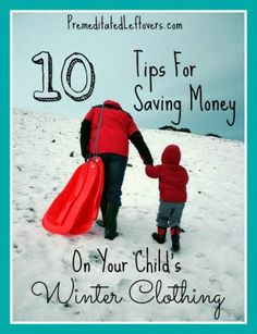10 Tips For Saving Money On Your Children's Winter Clothing