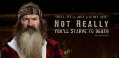 "Phil Robertson, ""Can she cook?"""