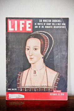 A rare copy of Life Magazine from October 29, 1956, featuring Anne Boleyn on the cover. The article by Sir Winston Churchill himself, is about Henry VIII, a wily King, and his romantic misadventures.