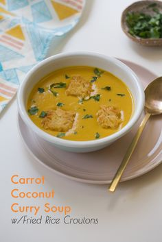 Carrot Coconut Curry Soup w/ Fried Rice Croutons