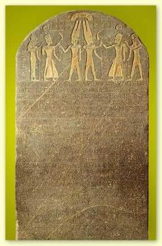 """The first probable instance of the name """"Israel"""" in the archeological record, found on The Merneptah Stele, a black granite slab, 10 ft high, with an inscription of the Ancient Egyptian king Merneptah (1213 to 1203 BCE).  The text is largely an account of his victory over the Libyans and their allies, but the last few lines deal with a separate campaign in Canaan, then part of Egypt's imperial possessions,  Discovered at Thebes, now housed in the Egyptian Museum in Cairo."""