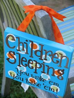 Children sleeping sign...NEED this!