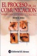 El proceso de la comunicación: introducción a la teoría y a la práctica. Autor: David K. Berlo. Año: 1960 http://books.google.com.pe/books?id=saPA2H02u8MC&dq=david+berlo&hl=es&sa=X&ei=3BAyT4n2KMHsggeK052oBQ&ved=0CC8Q6AEwAA