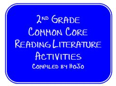 2nd Grade FREE Reading Literature Common Core Activities & Ideas compiled by HoJo