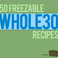 Whole food freezer meals