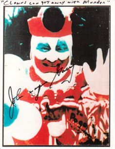"""Photo signed by John Wayne Gacy - top border - """"Clowns can get away with murder"""""""