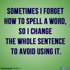 We all have our dirty little spelling secrets.