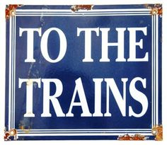 Porcelain  on Metal To The Trains Sign | Getting Graphic | One Kings Lane