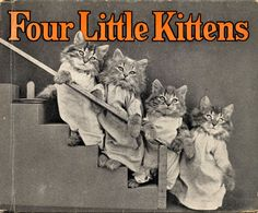 One from my collection: Four Little Kittens, by Harry Whittier Frees.