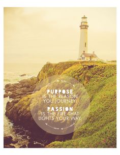 """Vintage wash California Pigeon Point Lighthouse Photography print illustrated with arrow & typography inspirational quote, """"Purpose is the reason you journey. Passion is the fire that lights your way."""" by getARCHd, $20.00"""