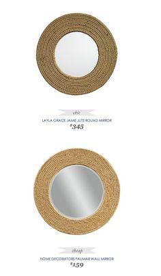 #CopyCatChicFind #LaylaGrace Jamie Jute Round Mirror $345 - vs - #HomeDecorators Palimar Wall Mirror $159