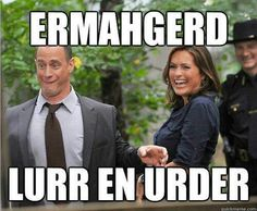 Stabler & Benson [Law & Order SVU] You have to say it out loud.... Then you will LOL