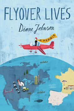 """FLYOVER LIVES A Memoir by Diane Johnson --  From the New York Times bestselling author of LE DIVORCE, a dazzling meditation on the mysteries of the """"wispy but material"""" family ghosts who shape us"""