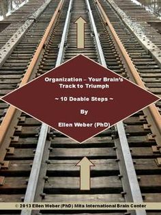 If organization offers the brain's track to triumph , why do many students and faculty feel derailed daily by lack of organization?  This ...