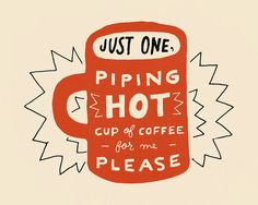 Piping Hot Cup of Coffee - Mary Kate McDevitt
