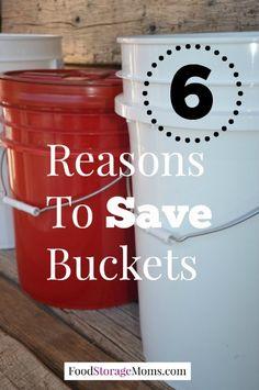 Six Reasons To Save Buckets | via www.foodstoragemoms.com