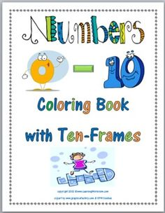 Numbers 0 - 10 Coloring Book with Ten-Frames    FREE!  http://www.teacherspayteachers.com//Product/Numbers-0-10-Coloring-Book-with-Ten-Frames