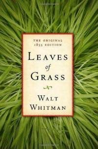 Leaves of Grass; my all time favorite.