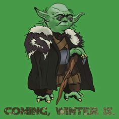 Yoda has been to Westeros