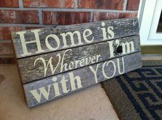 Home Is Wherever Im With You in golden cream by WeatheredWays, $25.00 - I like this one! :)
