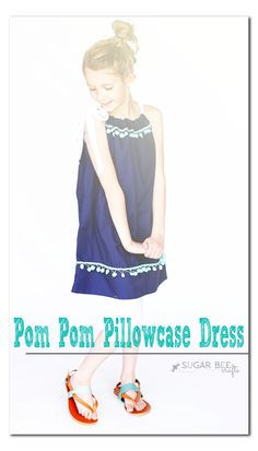 Pom Pom Pillowcase Dress ~ Sugar Bee Crafts