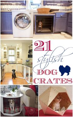 21 Stylish Dog Crates. Love the furniture pieces that hide the crates.