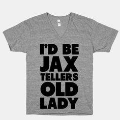 I'd be Jax Teller's Old Lady | HUMAN | T-Shirts, Tanks, Sweatshirts and Hoodies
