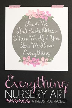 """Now We Have Everything"" Nursery Art - A Tried & True Project"
