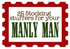 Stocking ideas for guys (dads, husbands, brothers)~~