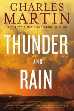 Thunder and Rain by Charles Martin--sweet story