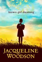 """<2014 pin> Brown Girl Dreaming by Jacqueline Woodson.  SUMMARY: """"The author shares her childhood memories and reveals the first sparks that ignited her writing career in free-verse poems about growing up in the North and South""""-- Provided by publisher."""
