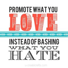 promote what you love... The world needs much more of this these days!!!!!!!!!