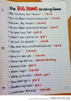 The Big Bang Theory drinking game...LOVE IT!!
